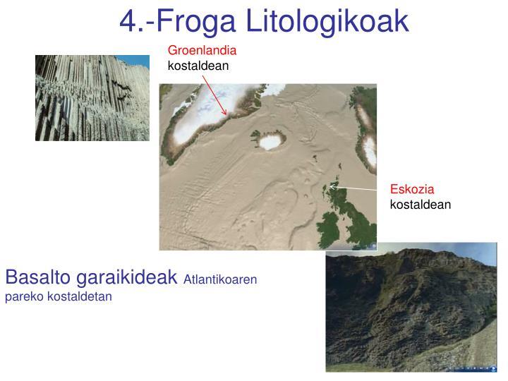 4.-Froga Litologikoak