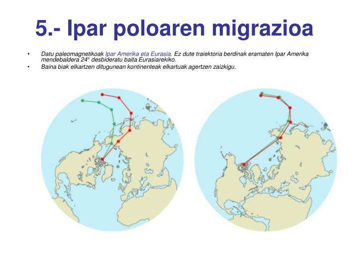 5.- Ipar poloaren migrazioa