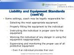 liability and equipment standards cont d