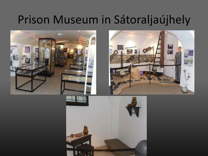 Prison Museum in Sátoraljaújhely