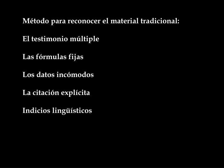 Método para reconocer el material tradicional: