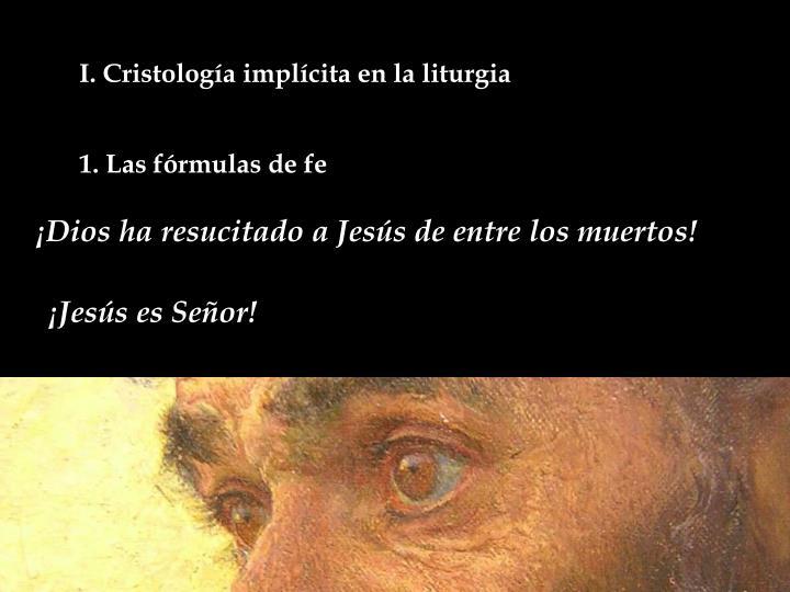 I. Cristología implícita en la liturgia
