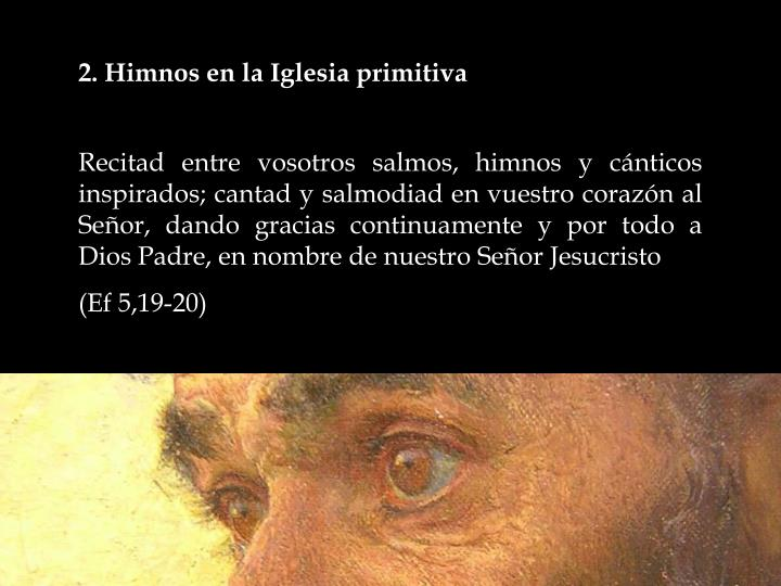 2. Himnos en la Iglesia primitiva