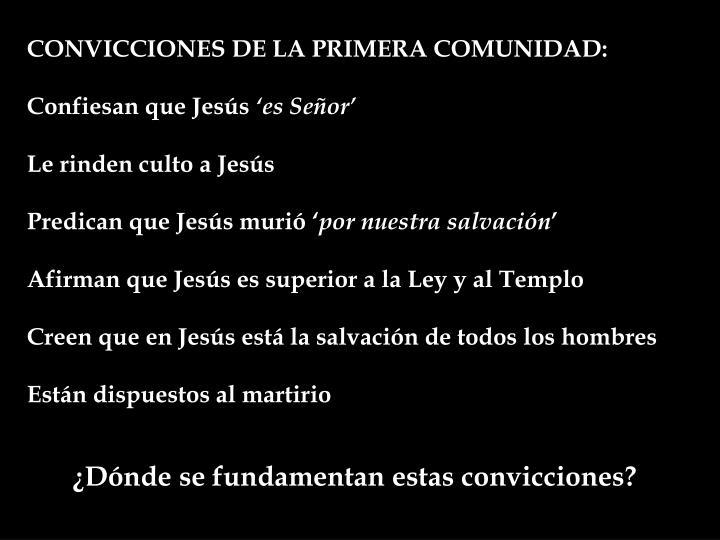 CONVICCIONES DE LA PRIMERA COMUNIDAD: