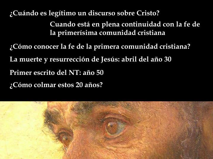 ¿Cuándo es legítimo un discurso sobre Cristo?