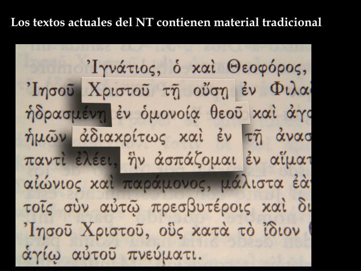 Los textos actuales del NT contienen material tradicional