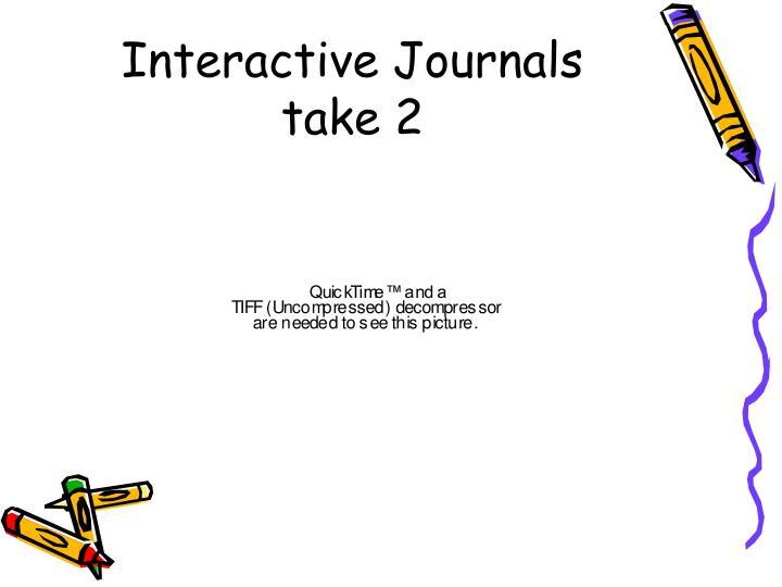 Interactive Journals take 2