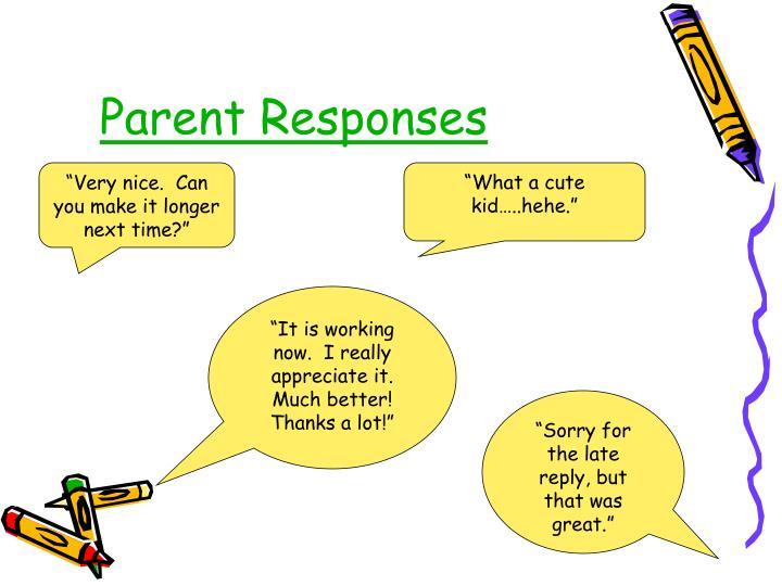 Parent Responses