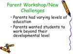 parent workshop new challenges