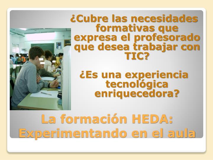 ¿Cubre las necesidades formativas que expresa el profesorado que desea trabajar con TIC?