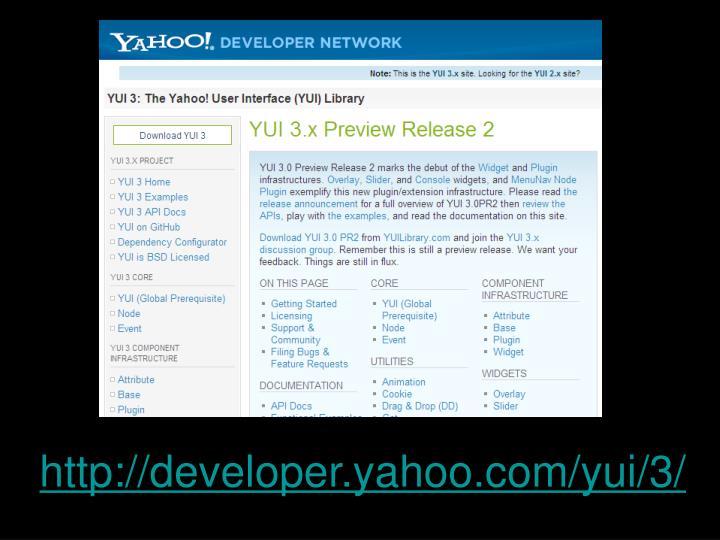 http://developer.yahoo.com/yui/3/