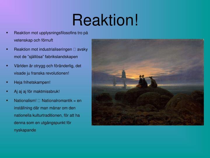 Reaktion!