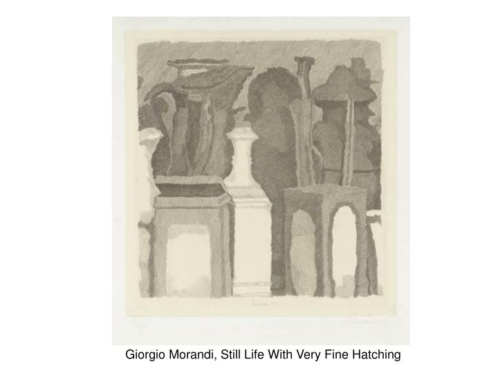 Giorgio Morandi, Still Life With Very Fine Hatching