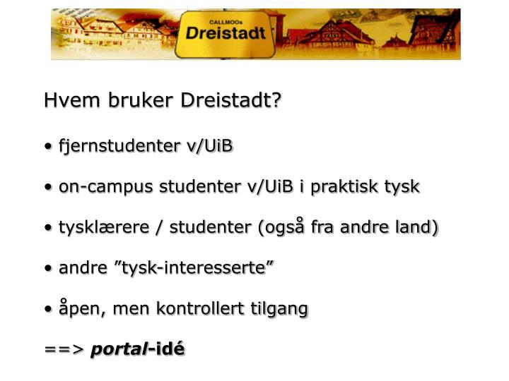 Hvem bruker Dreistadt?