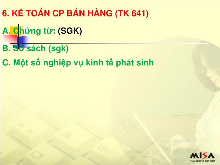 6. KẾ TOÁN CP BÁN HÀNG (TK 641)