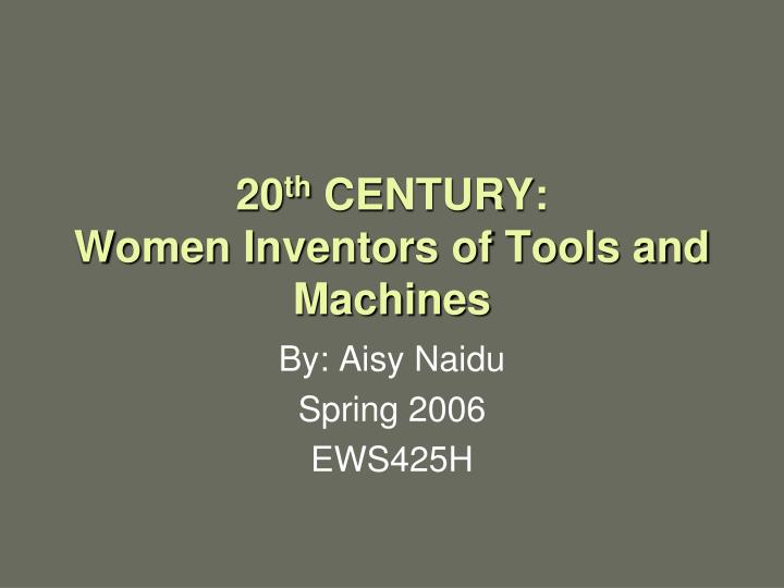20 th century women inventors of tools and machines