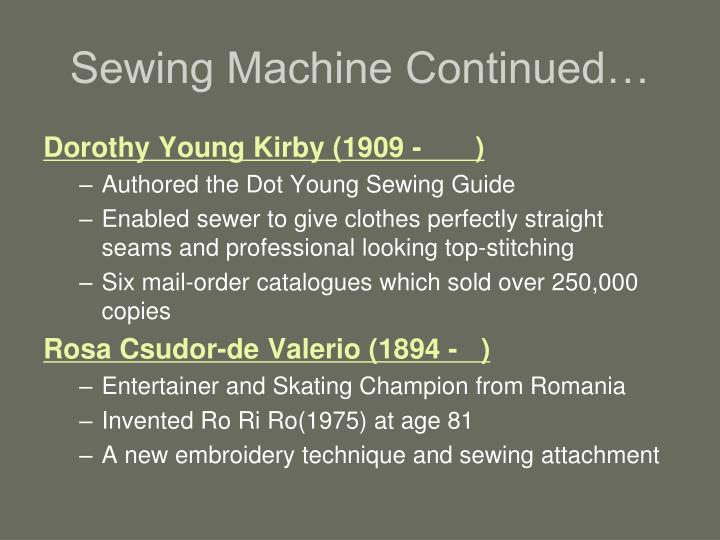 Sewing Machine Continued…