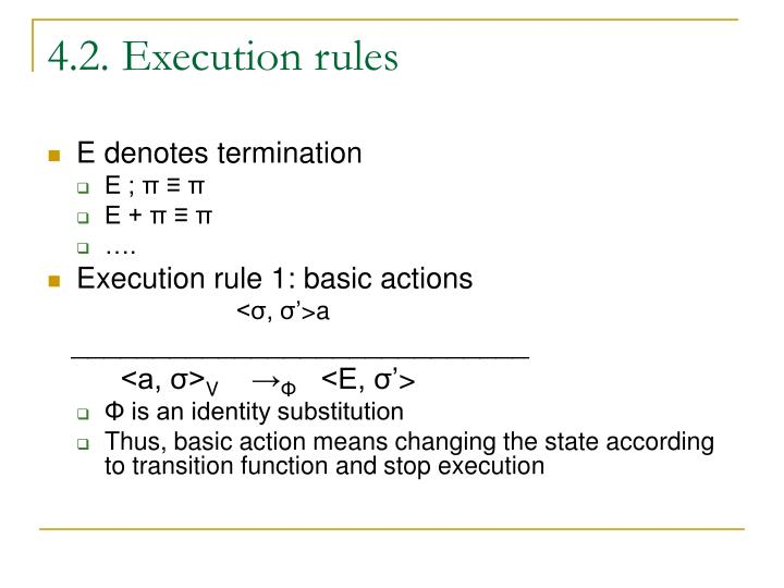 4.2. Execution rules