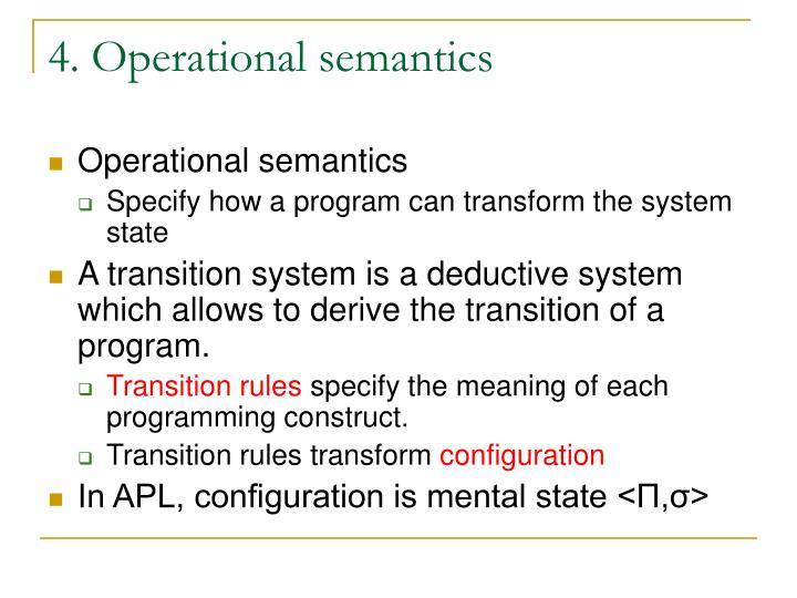 4. Operational semantics