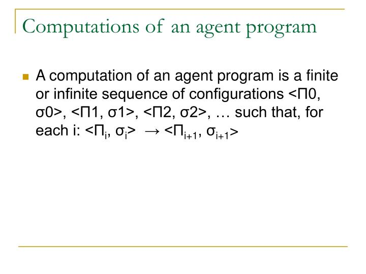 Computations of an agent program