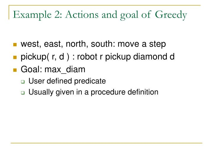 Example 2: Actions and goal of Greedy