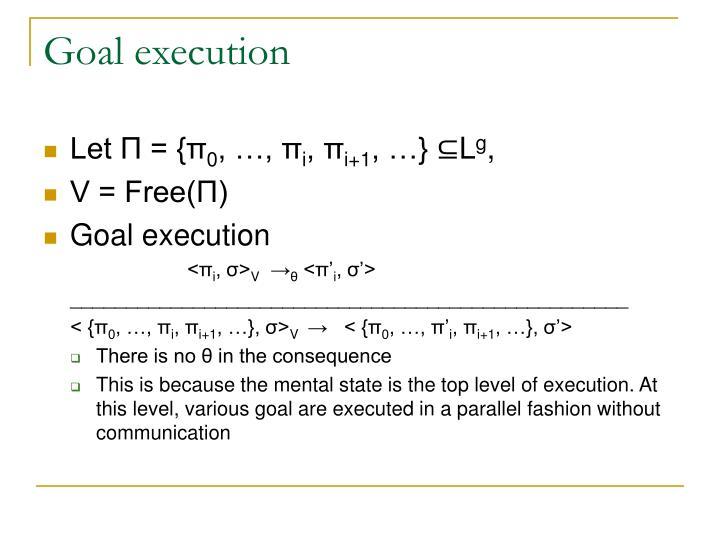 Goal execution