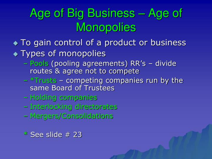 Age of Big Business – Age of Monopolies