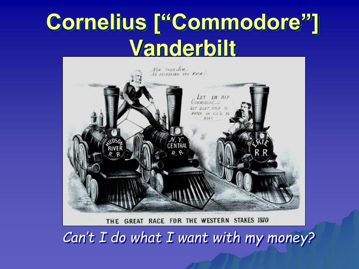 """Cornelius [""""Commodore""""] Vanderbilt"""