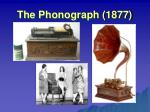 the phonograph 1877
