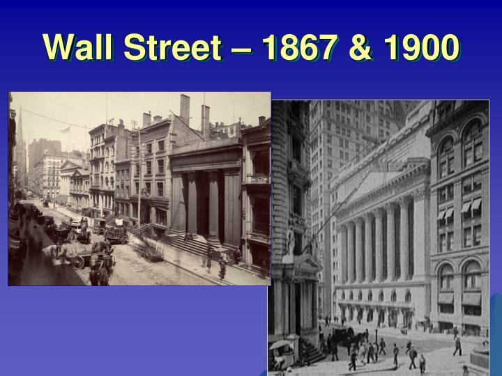 Wall Street – 1867 & 1900