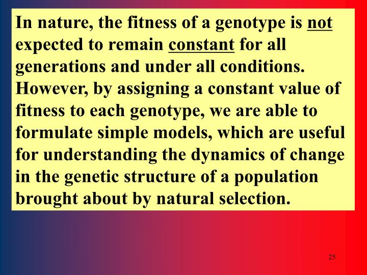 In nature, the fitness of a genotype is
