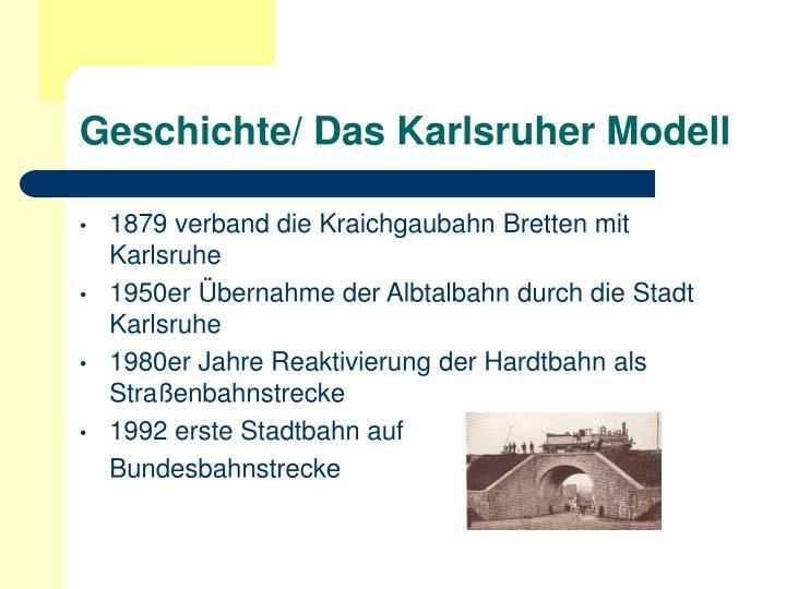 Geschichte/ Das Karlsruher Modell
