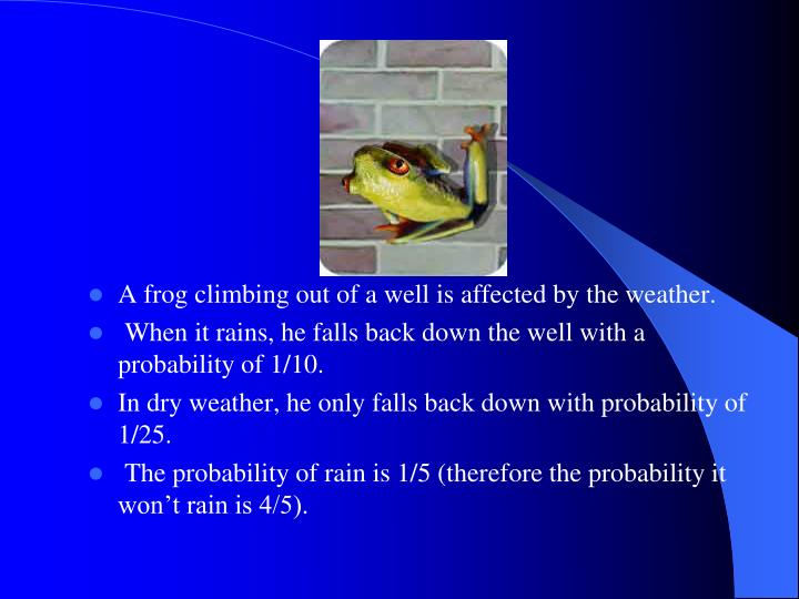 A frog climbing out of a well is affected by the weather.