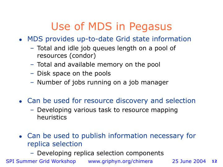 Use of MDS in Pegasus