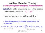 nuclear reactor theory 1 one speed mono energetic reactor equation6