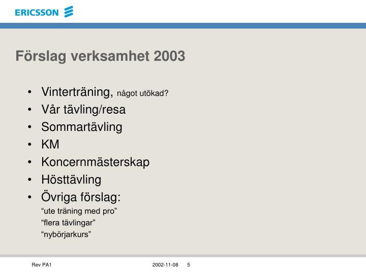 Förslag verksamhet 2003