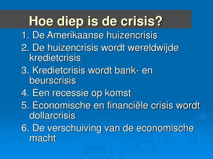 Hoe diep is de crisis?