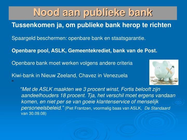 Nood aan publieke bank