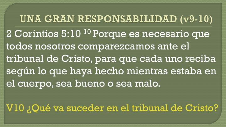 UNA GRAN RESPONSABILIDAD (v9-10)