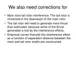 we also need corrections for