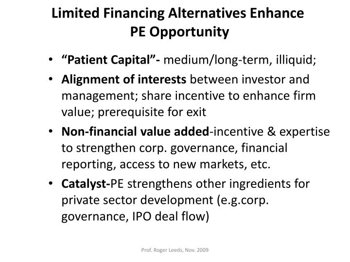 Limited Financing Alternatives Enhance