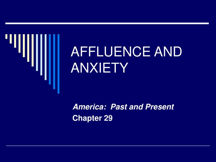 Affluence and anxiety