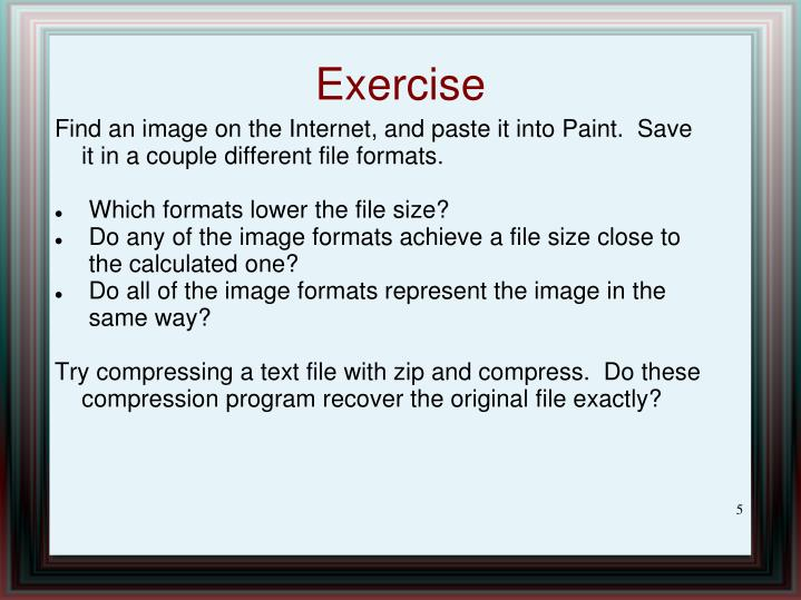 Find an image on the Internet, and paste it into Paint.  Save it in a couple different file formats.
