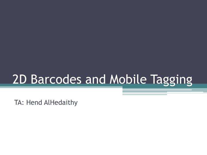 2d barcodes and mobile tagging