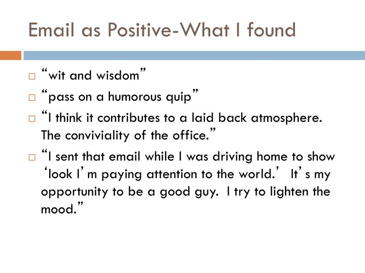 Email as Positive-What I found