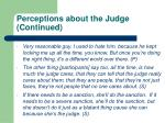 perceptions about the judge continued