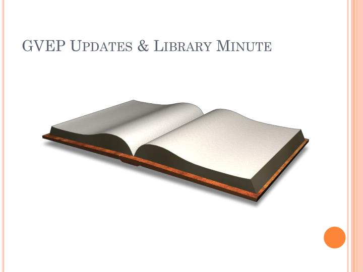 GVEP Updates & Library Minute