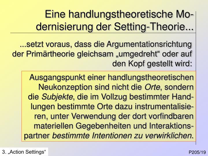 Eine handlungstheoretische Mo-dernisierung der Setting-Theorie...