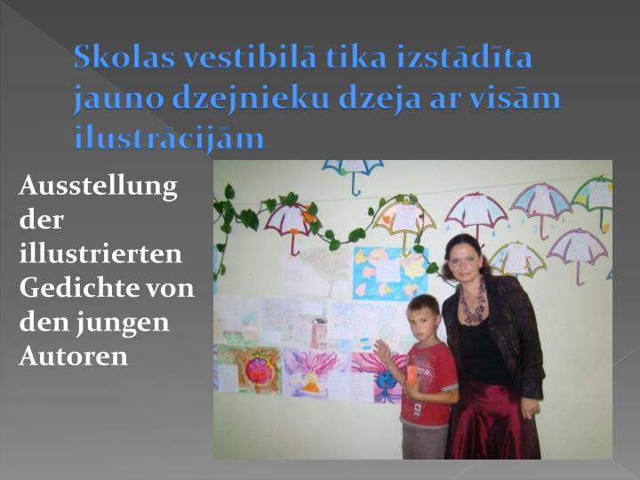 Skolas vestibilā tika izstādīta jauno dzejnieku dzeja ar visām ilustrācijām