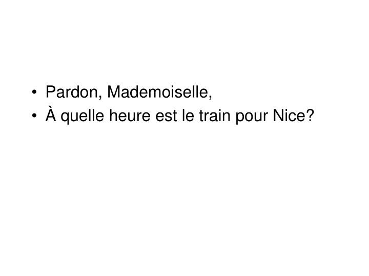 Pardon, Mademoiselle,